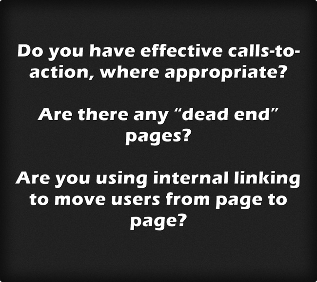 "Image reads: Do you have effective calls-to-action, where appropriate? Are there any ""dead end"" pages? Are you using internal linking to move users from page to page?"