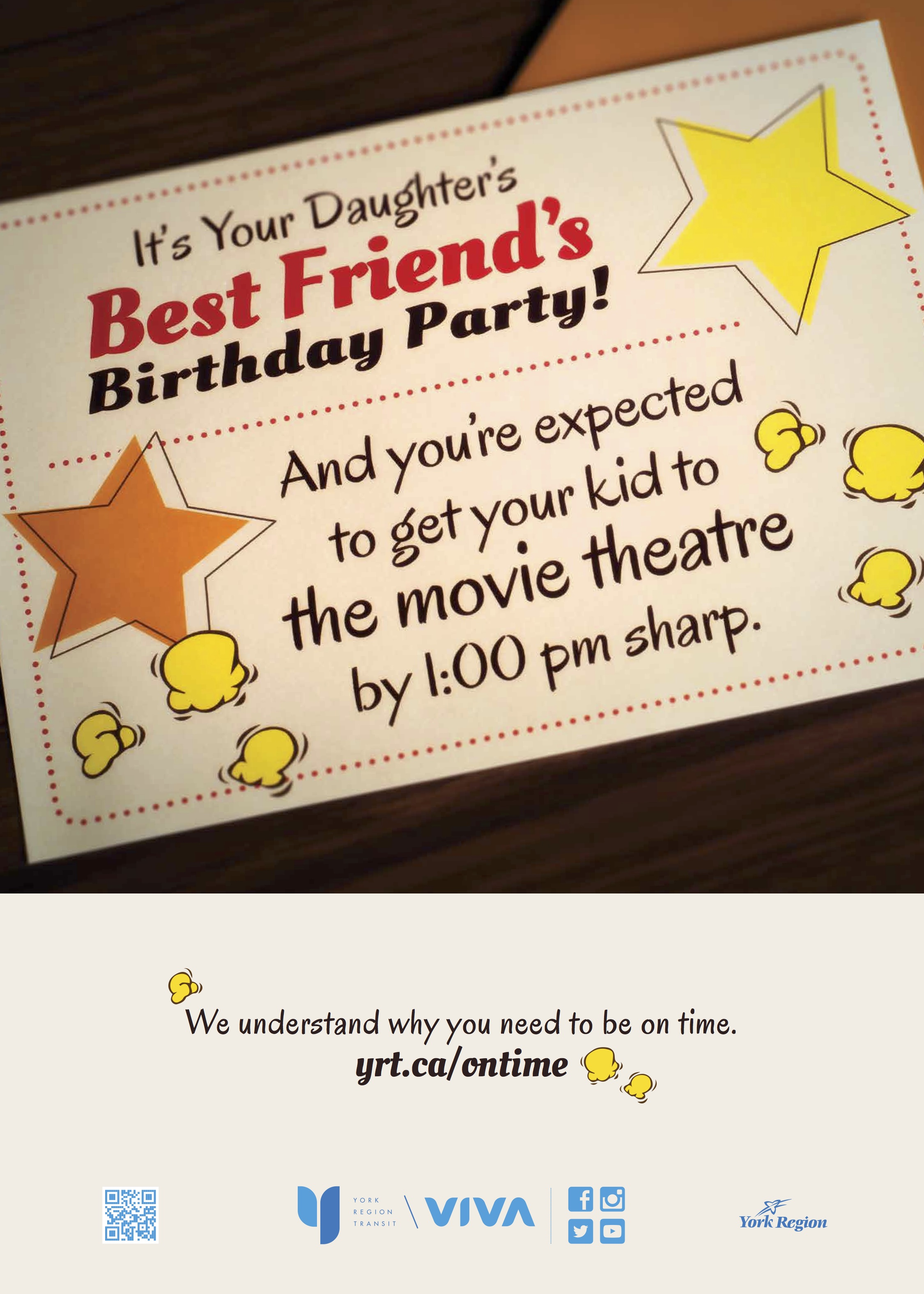 "Kid's birthday barty invitation reads: ""It's your daughter's best friend's birthday party! And you're expected to get your kid to the movie theatre by 1 pm sharp! ""  Call-to-action: yrt.ca/ontime"