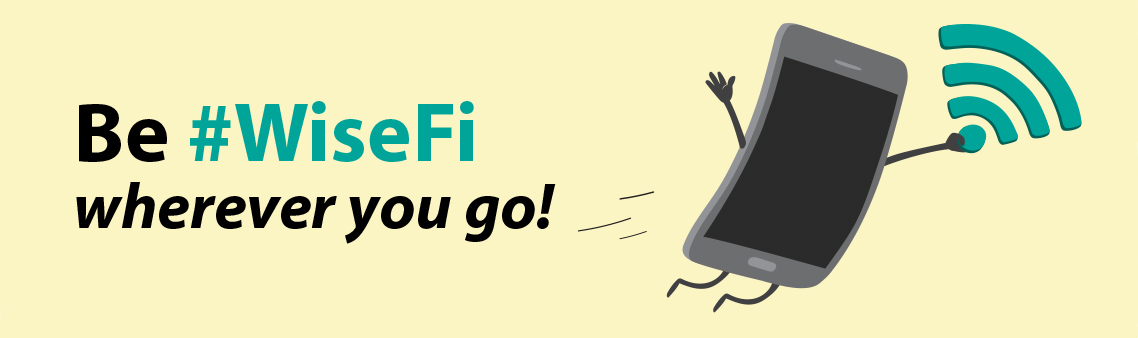 Be #WiseFi, wherever you go!