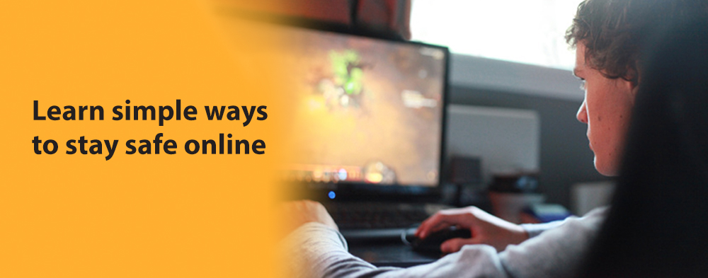 Image reads: Learn simple ways to stay safe online