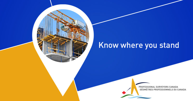 Professional Surveyors Canada: Know where you stand